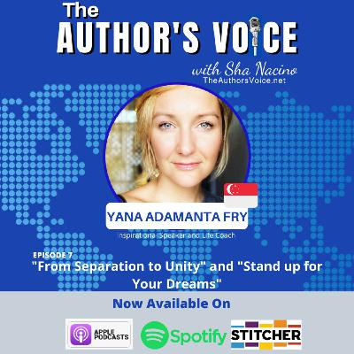 """TAV 007 : From Separation to Unity"""" and """"Stand up for Your Dreams with Yana Adamanta Fry"""