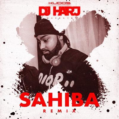 Sahiba (DJ Harj Matharu Remix)