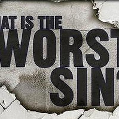 The Worst Sin