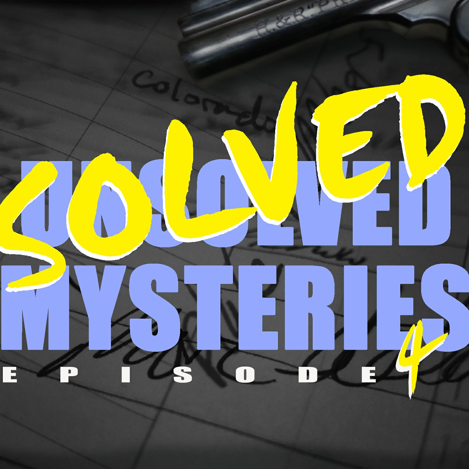 SOLVED/Unsolved Mysteries Episode 4