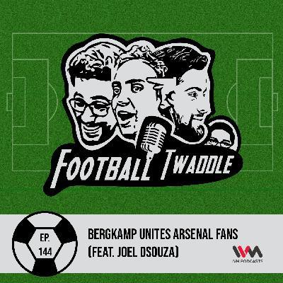 Bergkamp unites Arsenal fans (Feat. Joel Dsouza)