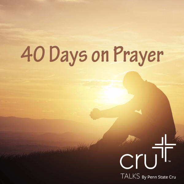 40 Days on Prayer: The Purpose of Prayer