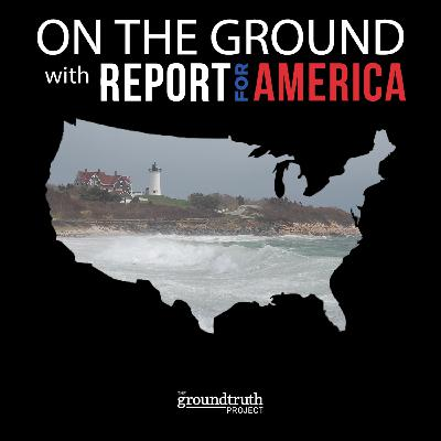 On the Ground with Report for America: Woods Hole, Massachusetts