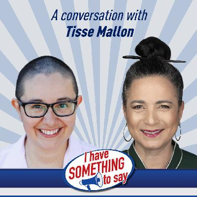 """Episode #95: """"I Have SOMETHING To Say"""" with special guest, Tisse Mallon"""
