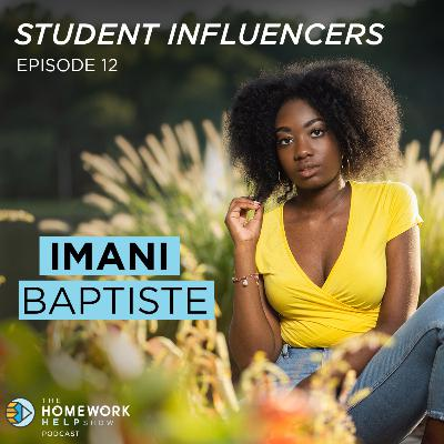 Imani Baptiste on Personal Growth, Embracing Challenges, and The Importance of Self-Care | Student Influencers EP 12