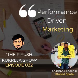 Performance Driven Marketing ft. Shashank Shekhar (Founder - Stoned Santa) #E022