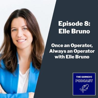 Episode 8 - Once an Operator, Always an Operator with Elle Bruno