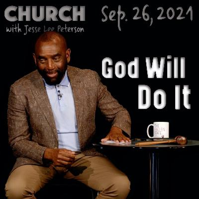 09/26/21 God Will Change Your Heart (Church)