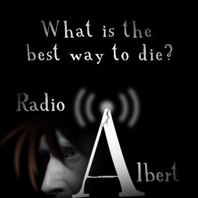 What is the best way to die? - Radio Albert