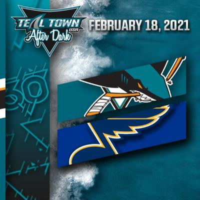 San Jose Sharks @ St. Louis Blues - 2-18-2021 - Teal Town USA After Dark (Postgame)