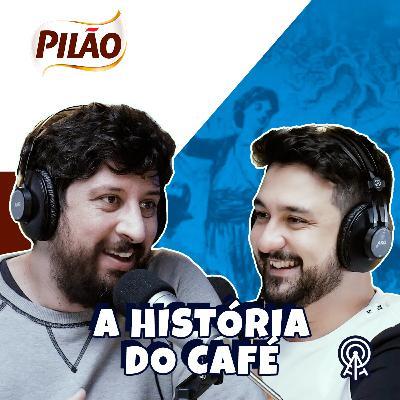 A História do Café