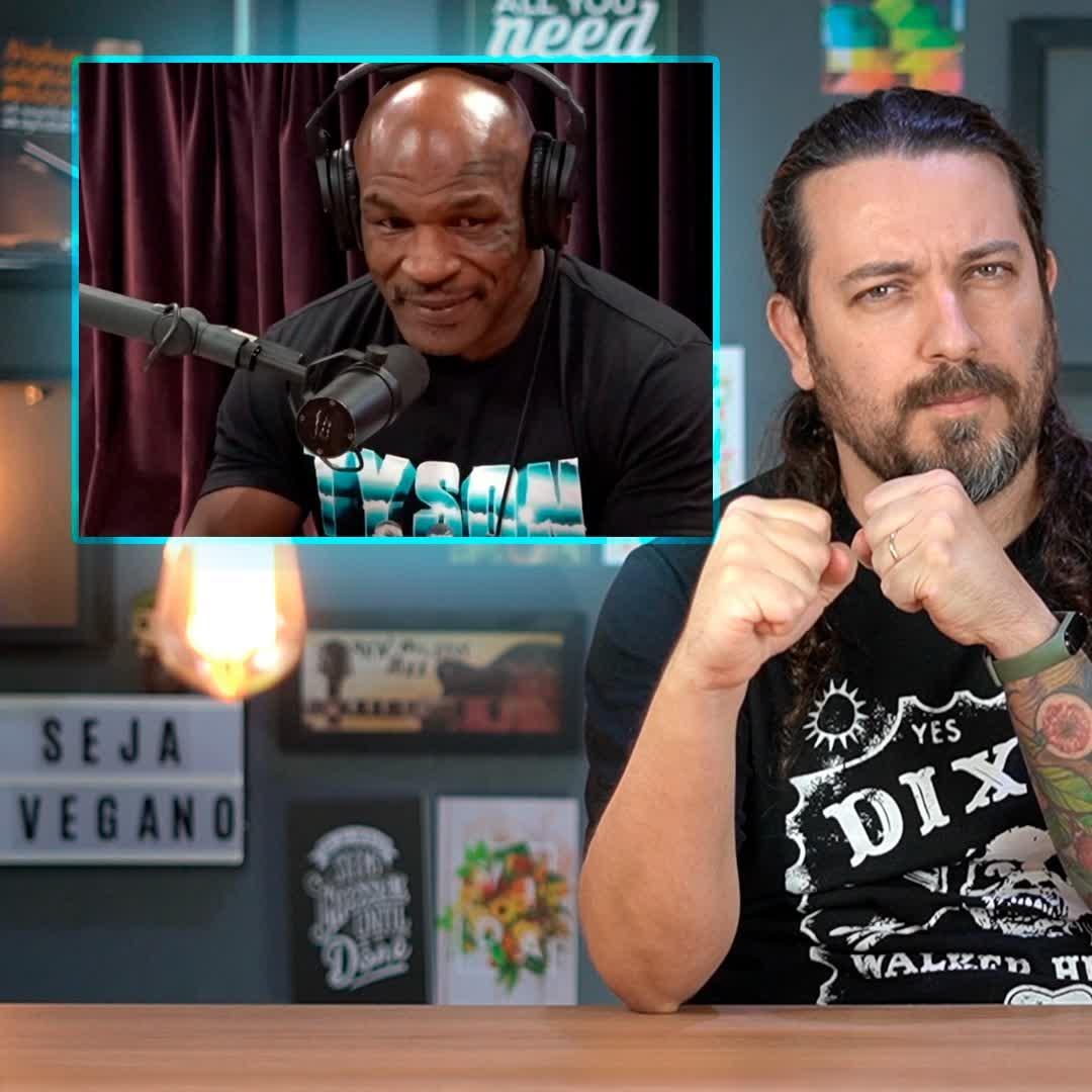 Mike Tyson deixa de ser vegano com argumentos que me fazem querer dar um soco nele