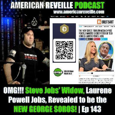 OMG!!! Steve Jobs' Widow, Laurene Powell Jobs, Revealed to be the NEW GEORGE SOROS! | Ep 143