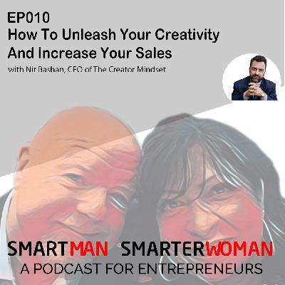 Episode 10: Nir Bashan - How To Unleash Your Creativity And Increase Sales
