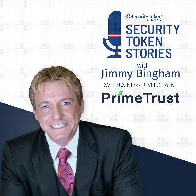 "Jimmy Bingham - Prime Trust  (Episode #10 - ""Tokenizing Real Estate Asset Trusts"")"