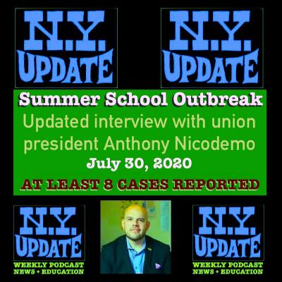Outbreak Update - with union president Anthony Nicodemo on Westchester summer school closure - 7/30/20