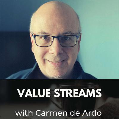 Value Streams with Carmen de Ardo