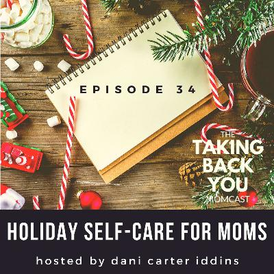 34: Holiday Self-Care for Moms