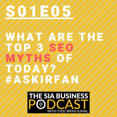 Top 3 SEO Myths of Today? #ASKIrfan [S01E05]