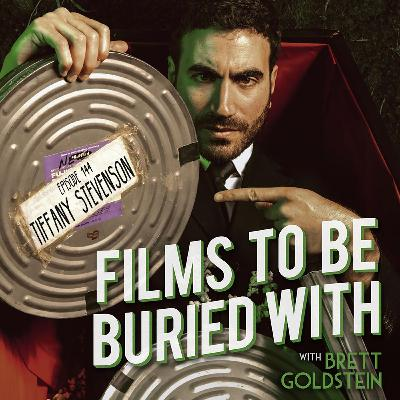Tiffany Stevenson • Films To Be Buried With with Brett Goldstein #144