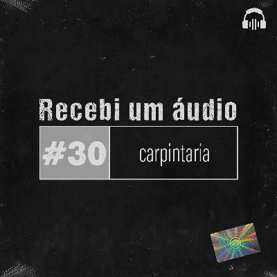 #30 - Carpintaria