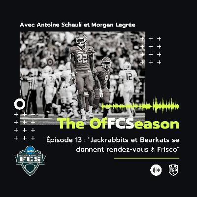 The OfFCSeason Podcast – Épisode 13 : Jackrabbits et Bearkats se donnent rendez-vous à Frisco