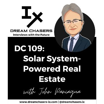 DC109: John Paniagua - Solar System-Powered Real Estate