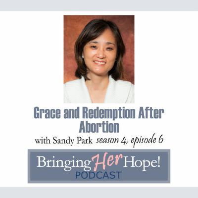 S4: Ep 6 Grace and Redemption after abortion with special guest Sandy Park