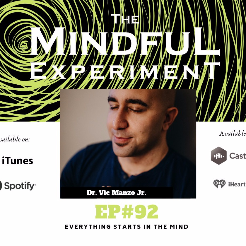 EP#92 - Everything Starts in the Mind