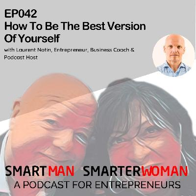 Episode 42: Laurent Notin - How To Be The Best Version Of Yourself