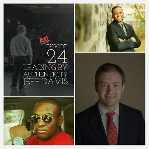Episode 24 Leading By Authenticity - Jeff Davis