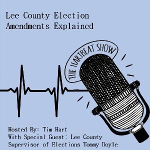 Ep #33 Ask An Expert: Lee County Election Amendments Explained