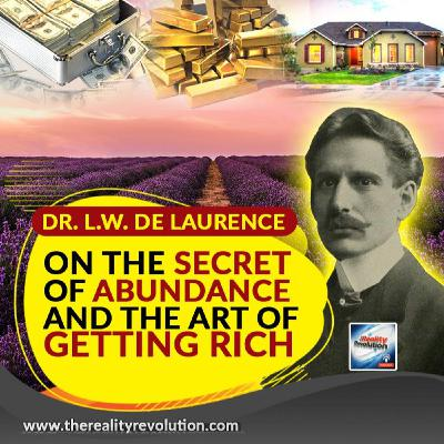 Dr L W De Laurence The Secret Of Abundance And The Art Of Getting Rich