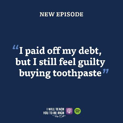 """5. """"I paid off $50,000 of debt, but I still feel guilty buying toothpaste"""""""