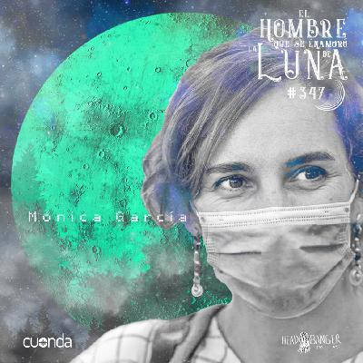 MÓNICA GARCIA #LUNA347