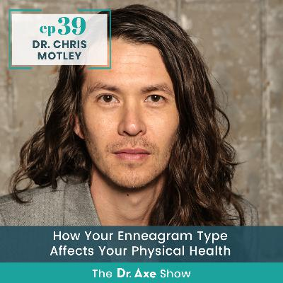 Dr. Motley: How Your Enneagram Type Affects Your Physical Health