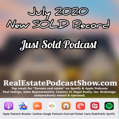 Episode 321: 11,000+ Sold stories in Toronto for July 2020. A new record!