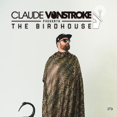 THE BIRDHOUSE 273 - Claude VonStroke Live #1