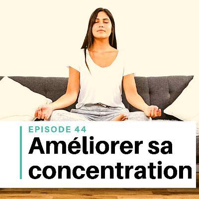 Ep #44 - 5 astuces pour améliorer sa concentration