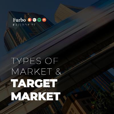 E37: Types of Market | قسمت سی و هفت: انواع بازار و بازار هدف