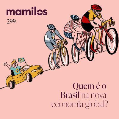 Quem é o Brasil na nova economia global?