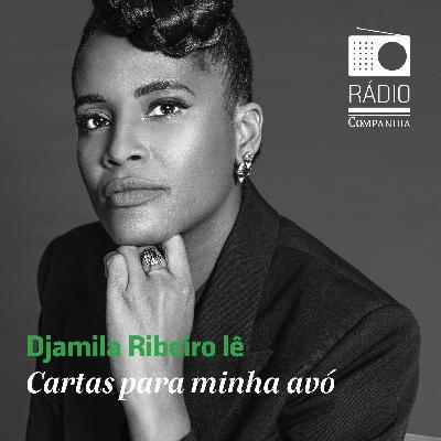 #151 - Djamila Ribeiro lê trecho exclusivo de seu novo livro: Cartas para minha avó