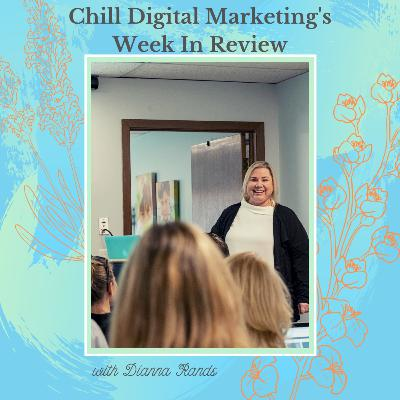 Chill Digital Marketing's Week in Review 8.30.19