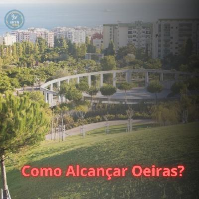 COMO ALCANÇAR OEIRAS   António Marcos Silva