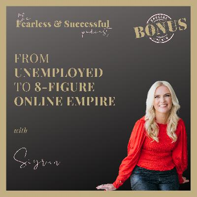 Sigrun: From Unemployed to 8-Figure Online Empire