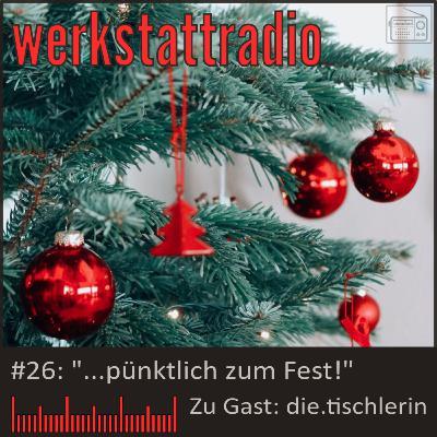 WRP #26: ...pünktlich zum Fest (Zu Gast: die.tischlerin)