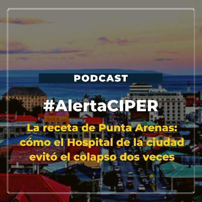"""Capítulo 20 """"La receta de Punta Arenas: cómo el Hospital de la ciudad evitó el colapso dos veces"""""""
