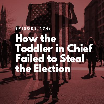 How the Toddler in Chief Failed to Steal the Election
