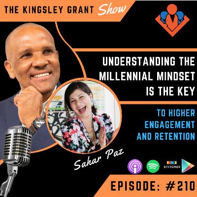 KGS210 | Understanding The Millennial Mindset Is The Key To Higher Engagement And Retention Sahar Paz and Kingsley Grant