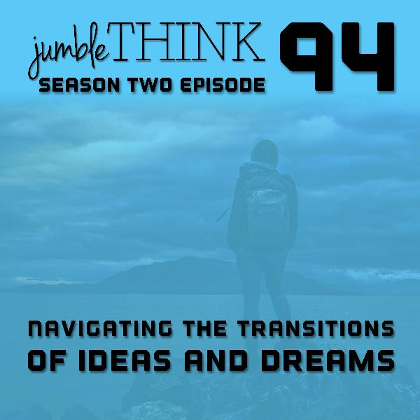 Navigating the Transitions of Ideas and Dreams with Michael Woodward